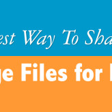 5 Best Way To Share Large Files for Free