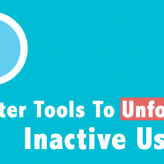 3 Awesome Twitter Tools to Unfollow Inactive Twitter Profiles