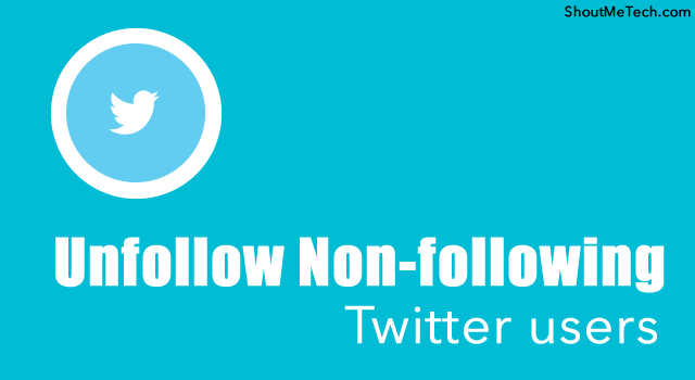 Unfollow Non-following Twitter Users