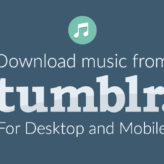 How to download music from Tumblr for Desktop and Mobile
