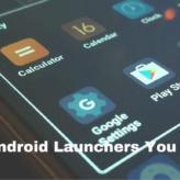 5 Best Android Launchers You Must Try