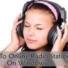 6 Free Ways To Listen Online Radio Stations On Windows