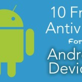 10 Best Free Antivirus for Android Mobiles and Tablets