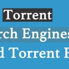 List of Best Torrent Search Engines To Find Torrent Files