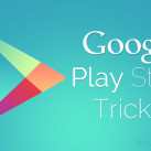 Top 10 Creative Google Play Store Tricks  For Android Users
