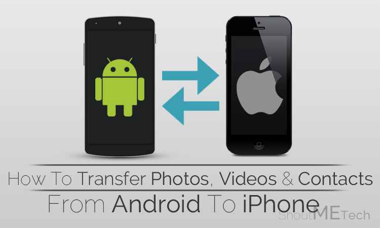 transfer photos from android to iphone how to migrate data from android to iphone photos contacts 19492