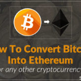 How To Convert Bitcoin Into Ethereum (or any other cryptocurrency)