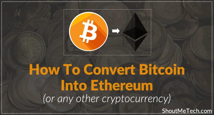 convert-bitcoin-into-ethereum