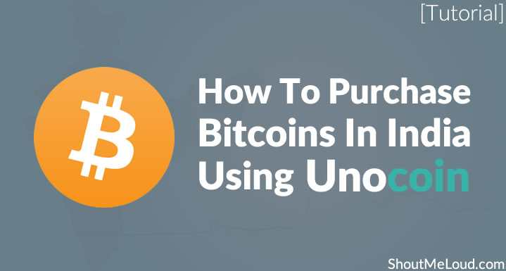 purchase-bitcoins-in-india-using-unocoin
